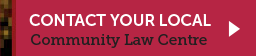Contact your local Community Law Centre