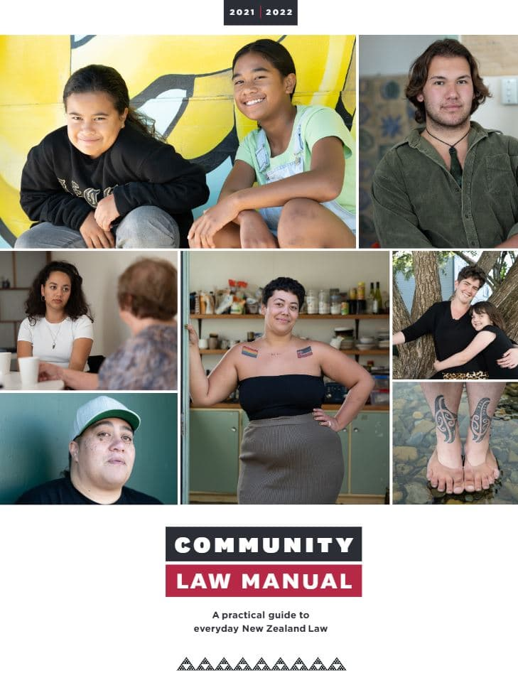 A cover image of the 2021-22 Community Law Manual. It shows a collage of photos of various people. Two people with long hair crouch and smile, next to a photo of a person wearing a pounamu. Another person is swinging poi with a hand on their hip looking happy. There is a mother and child in a tree, two people sitting over a cup of tea, a person wearing a cap looking right at the camera, and some feet in the water.