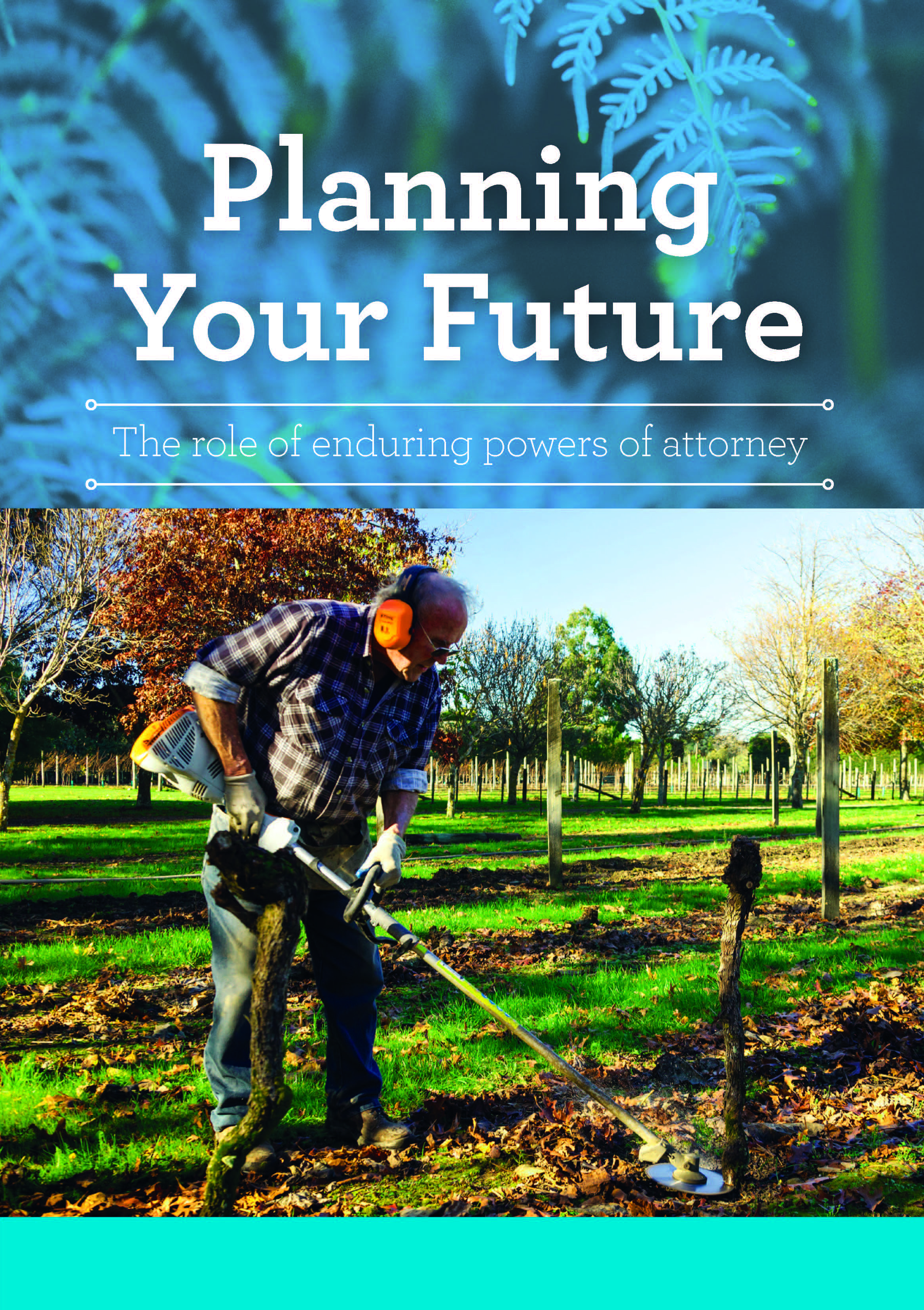 Cover of book 'Planning Your Future: The role of enduring powers of attorney'. Image of older man using leaf blower